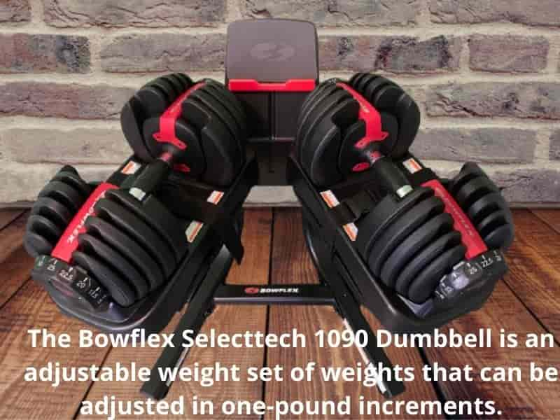 The Bowflex Selecttech 1090 Dumbbell is an adjustable weight set of weights that can be adjusted in one-pound increments.